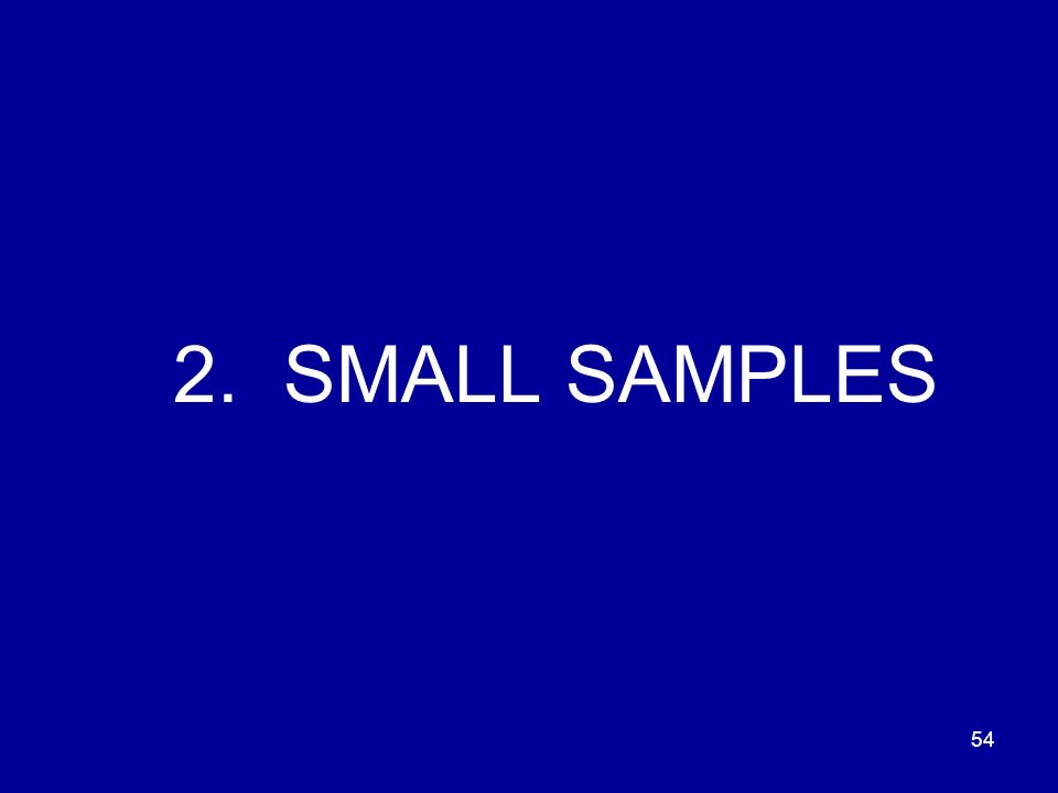 2. SMALL SAMPLES