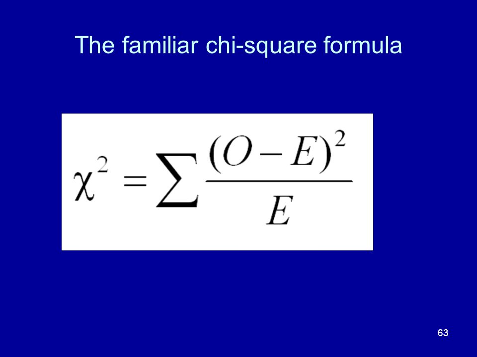 The familiar chi-square formula