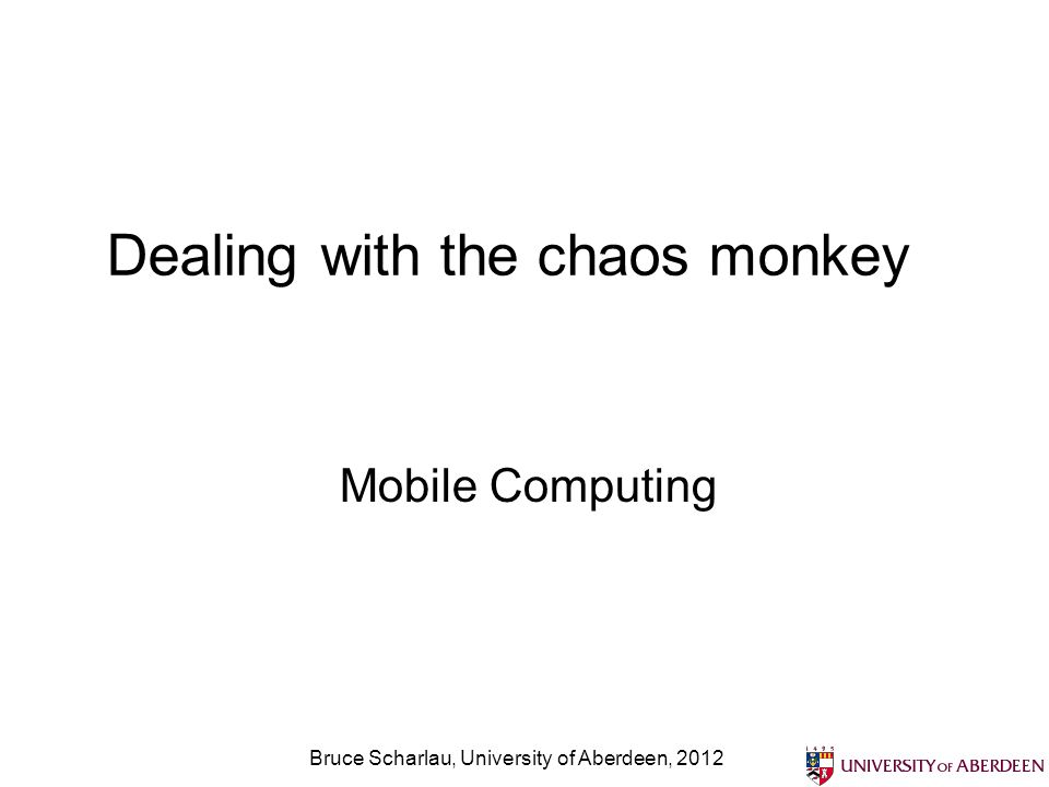 Dealing with the chaos monkey