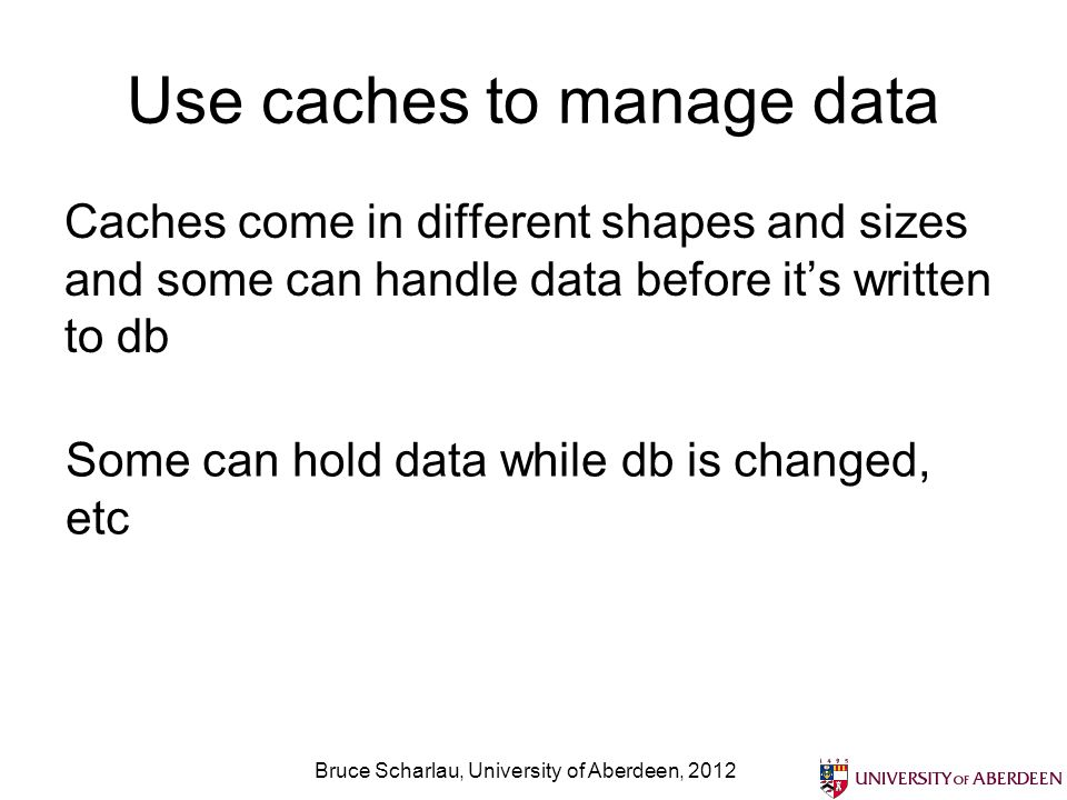 Use caches to manage data