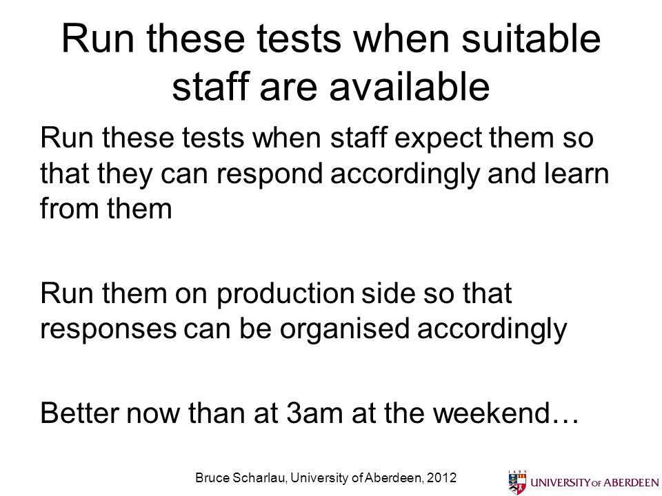 Run these tests when suitable staff are available