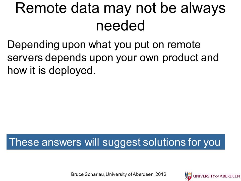 Remote data may not be always needed
