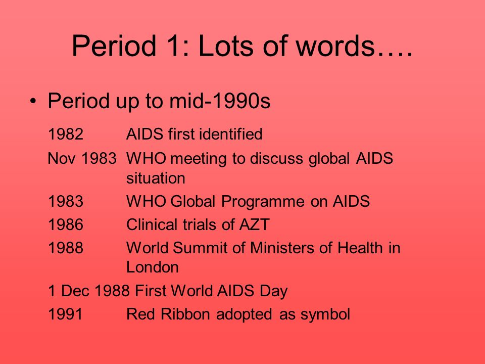 Period 1: Lots of words…. Period up to mid-1990s