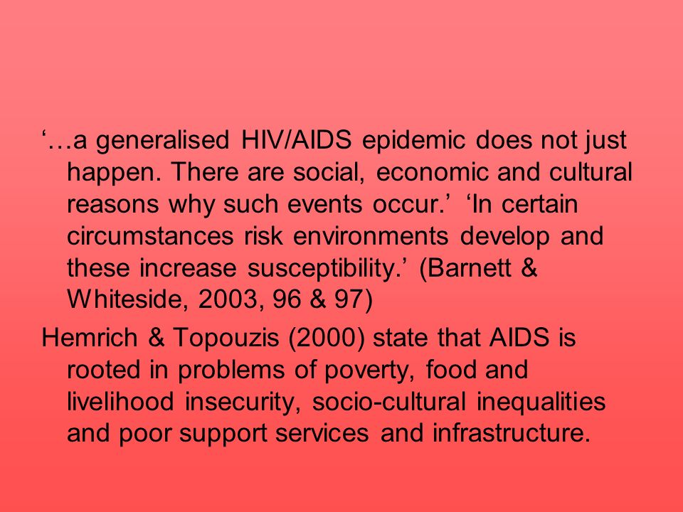 '…a generalised HIV/AIDS epidemic does not just happen