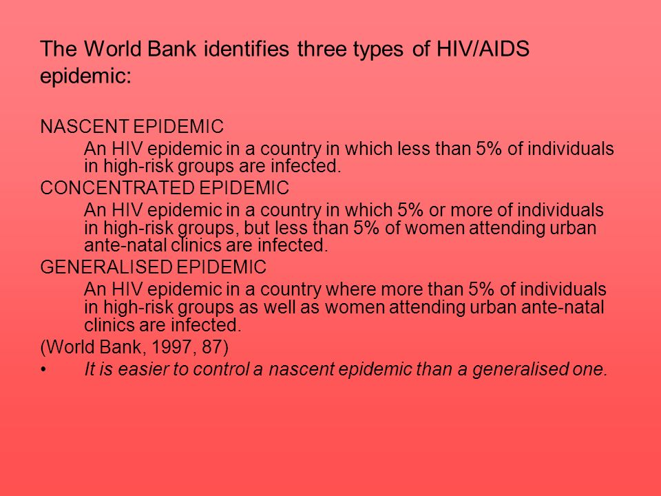 The World Bank identifies three types of HIV/AIDS epidemic: