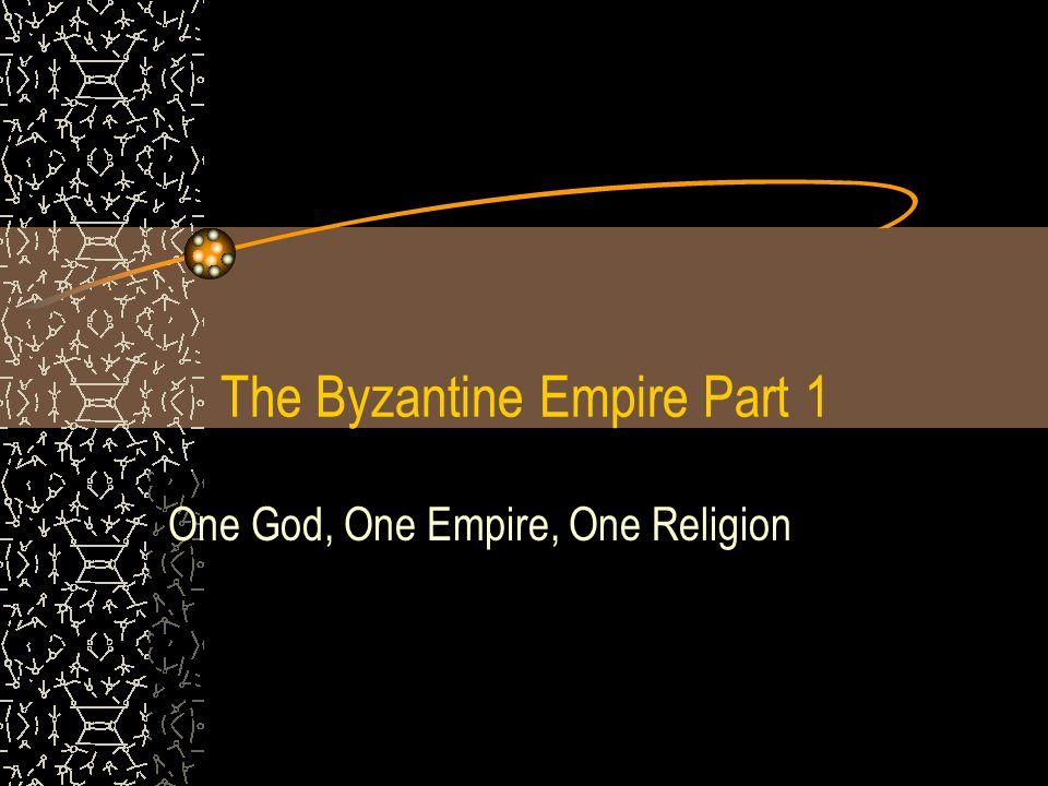 The Byzantine Empire Part 1