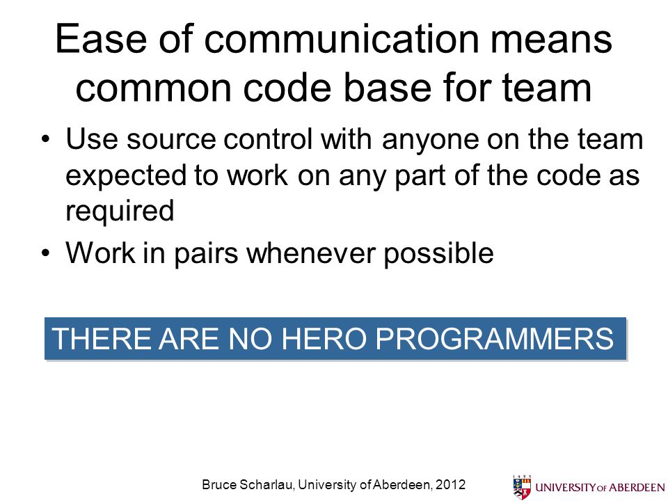Ease of communication means common code base for team