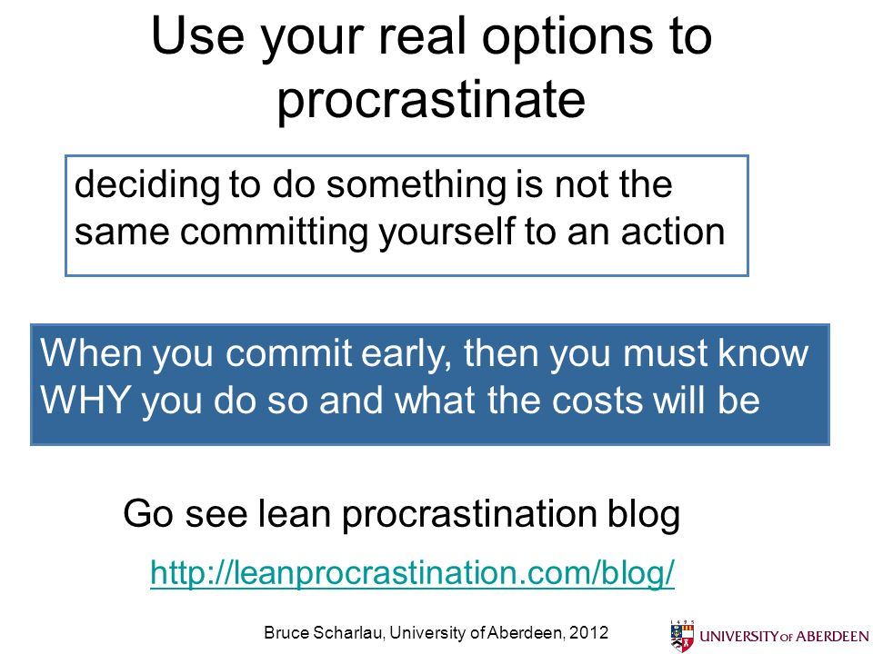 Use your real options to procrastinate