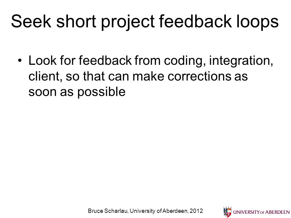 Seek short project feedback loops