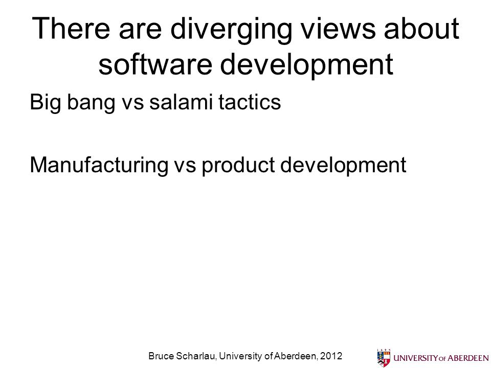 There are diverging views about software development