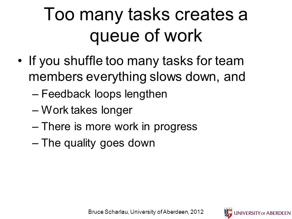 Too many tasks creates a queue of work
