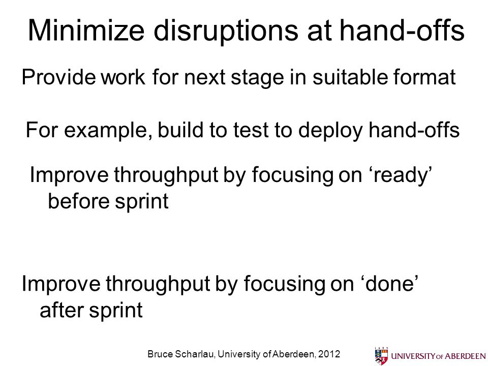 Minimize disruptions at hand-offs