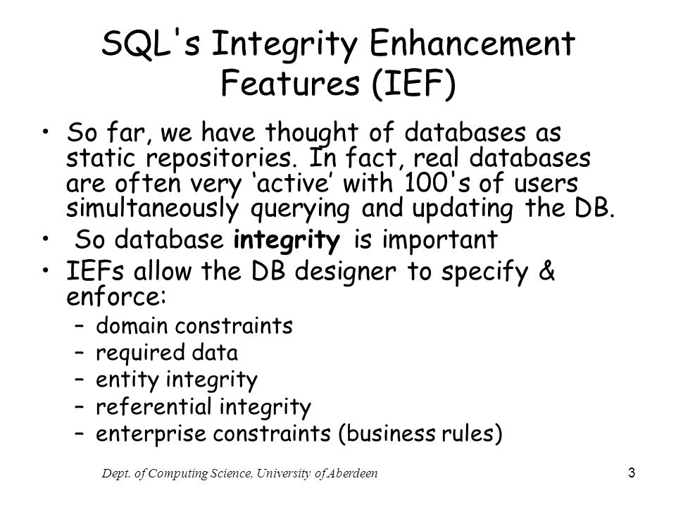 SQL s Integrity Enhancement Features (IEF)
