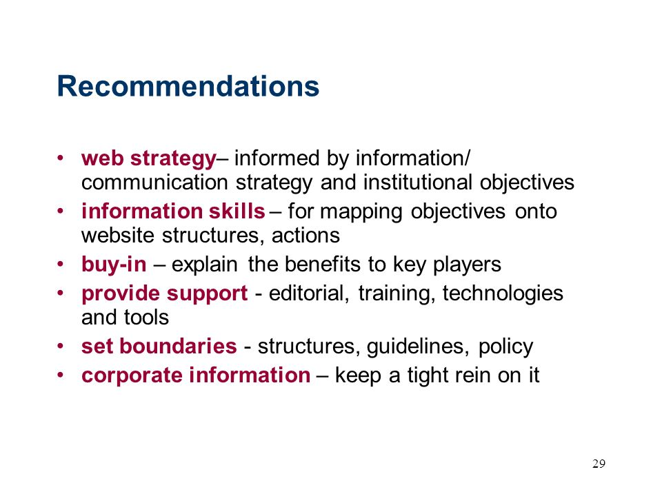 Recommendations web strategy– informed by information/ communication strategy and institutional objectives.