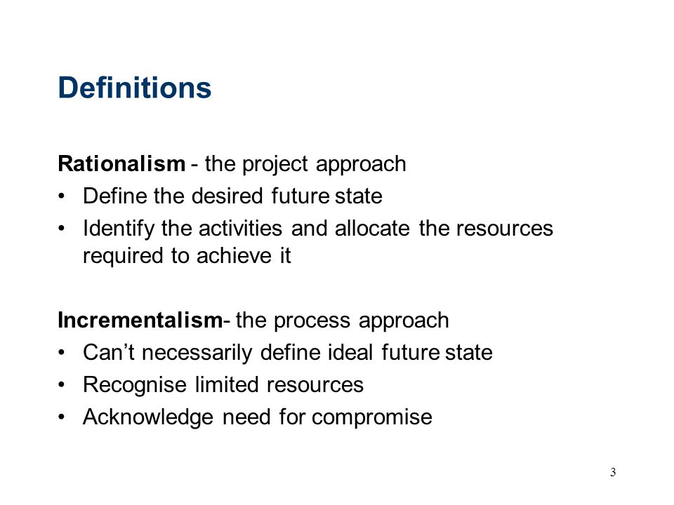 Definitions Rationalism - the project approach