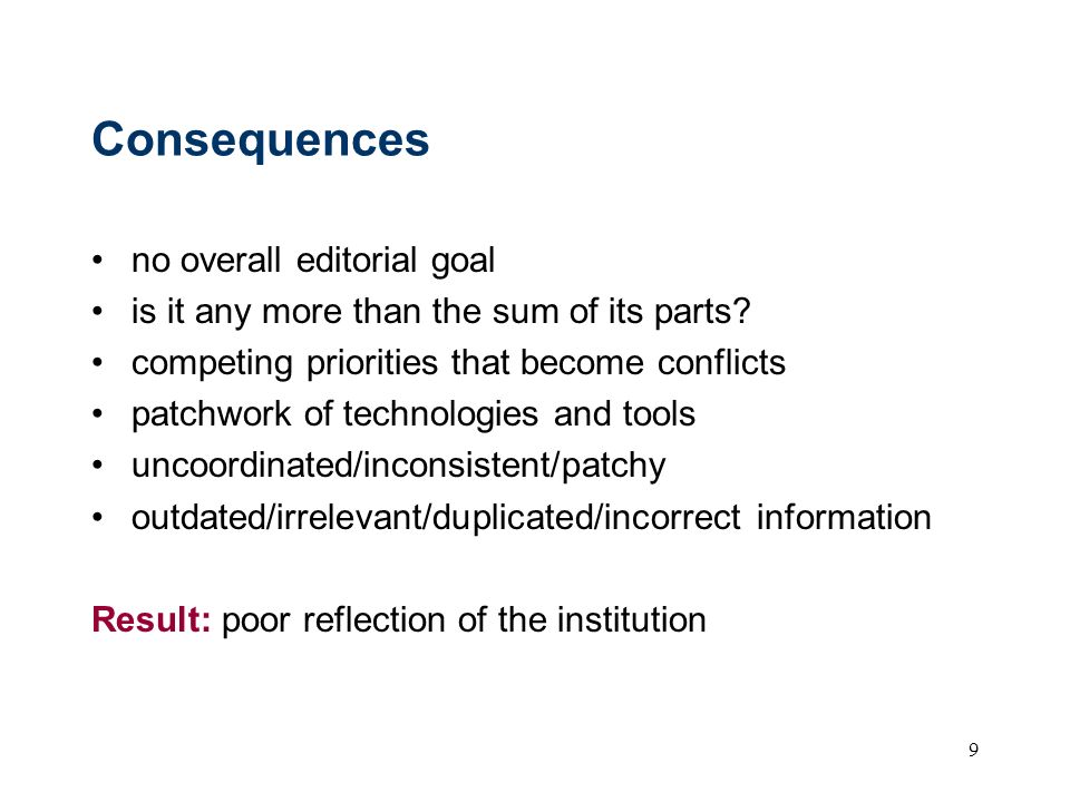 Consequences no overall editorial goal