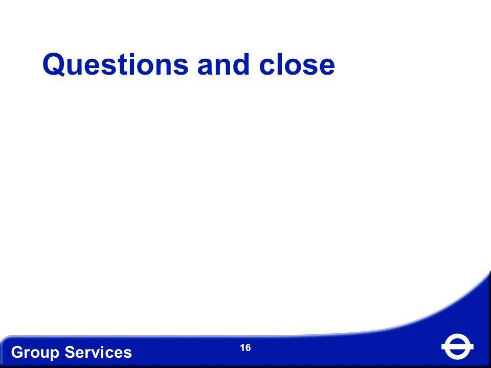 Questions and close Group Services