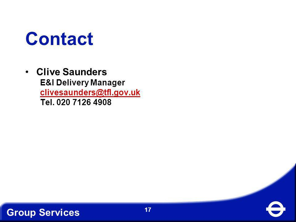 Contact Clive Saunders Group Services E&I Delivery Manager