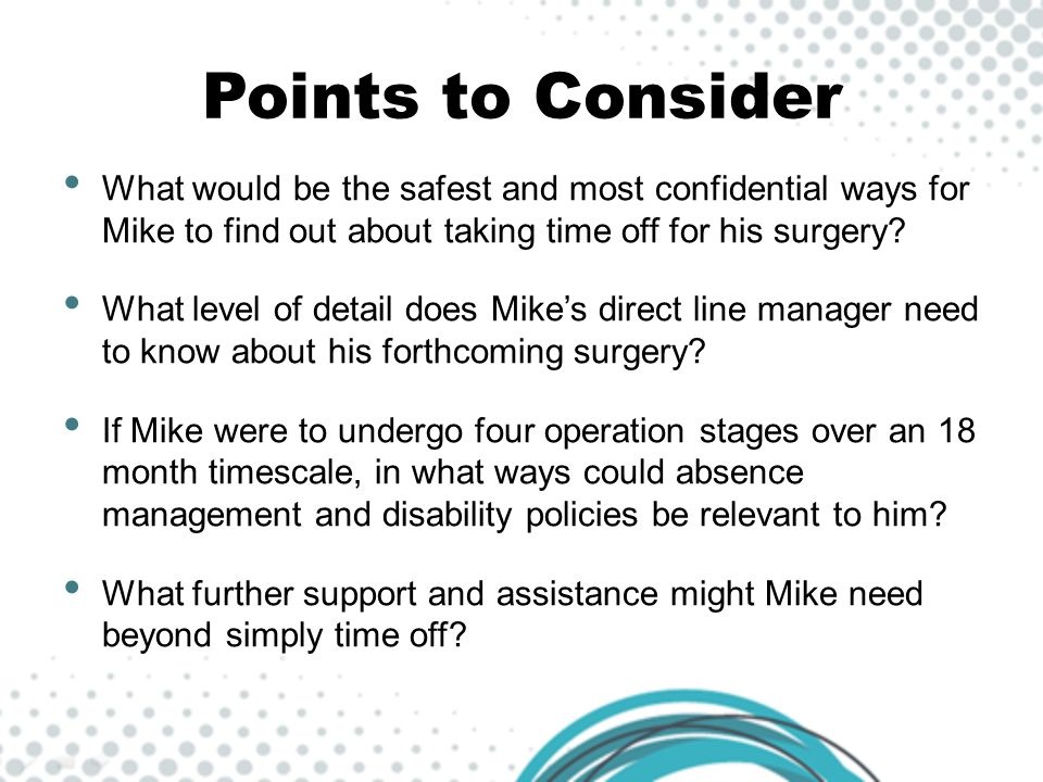Points to Consider What would be the safest and most confidential ways for Mike to find out about taking time off for his surgery