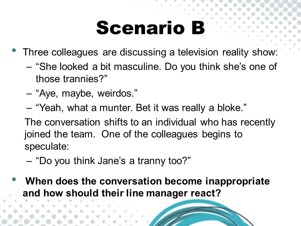 Scenario B Three colleagues are discussing a television reality show: