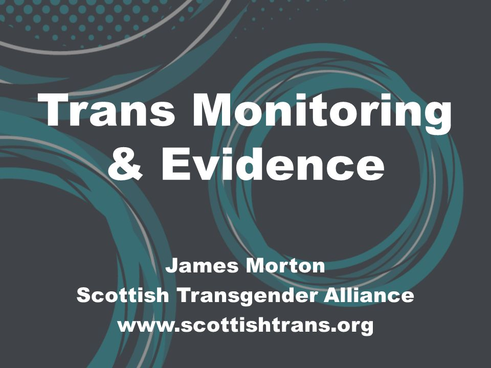 Trans Monitoring & Evidence