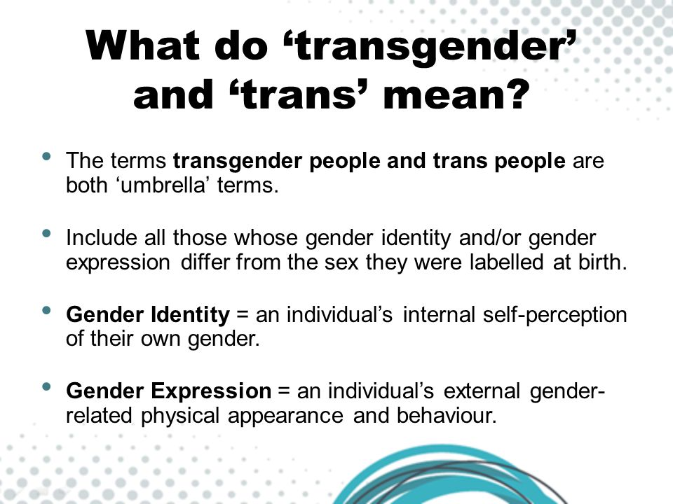 What do 'transgender' and 'trans' mean