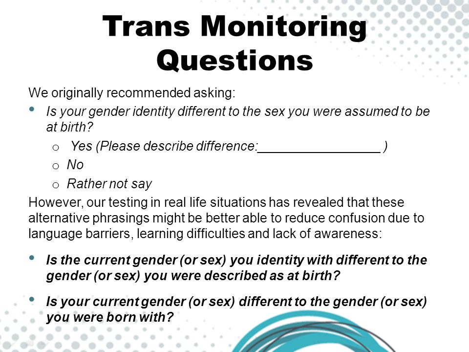 Trans Monitoring Questions