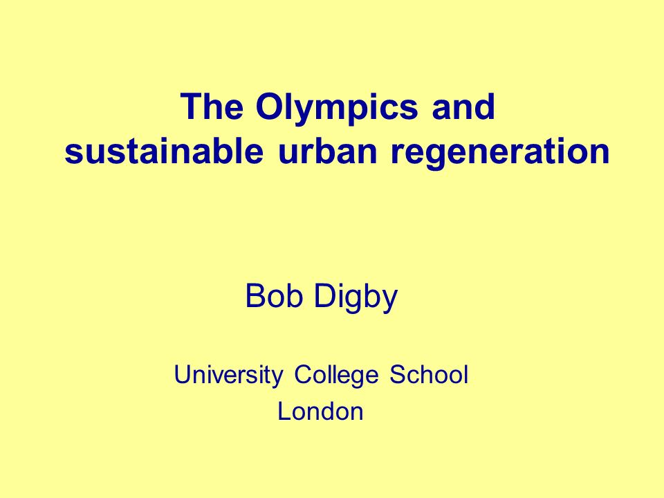 The Olympics and sustainable urban regeneration