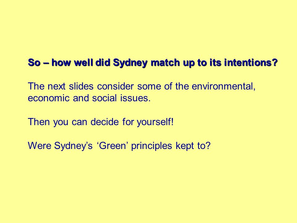 So – how well did Sydney match up to its intentions