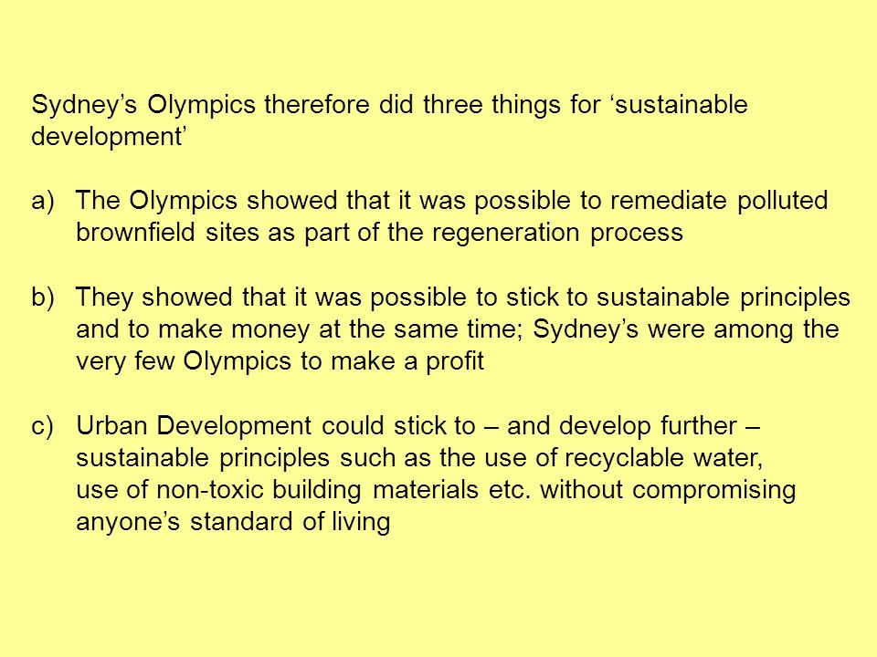 Sydney's Olympics therefore did three things for 'sustainable