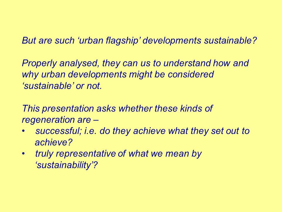 But are such 'urban flagship' developments sustainable
