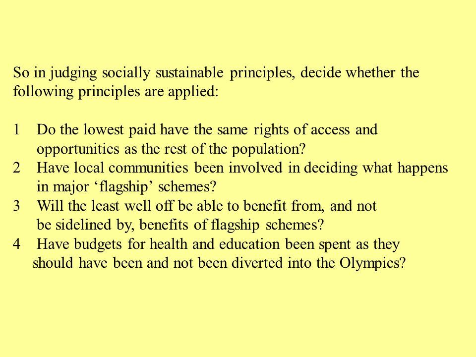 So in judging socially sustainable principles, decide whether the
