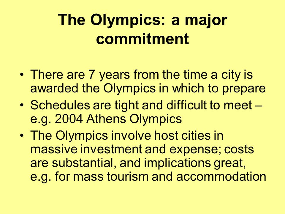 The Olympics: a major commitment