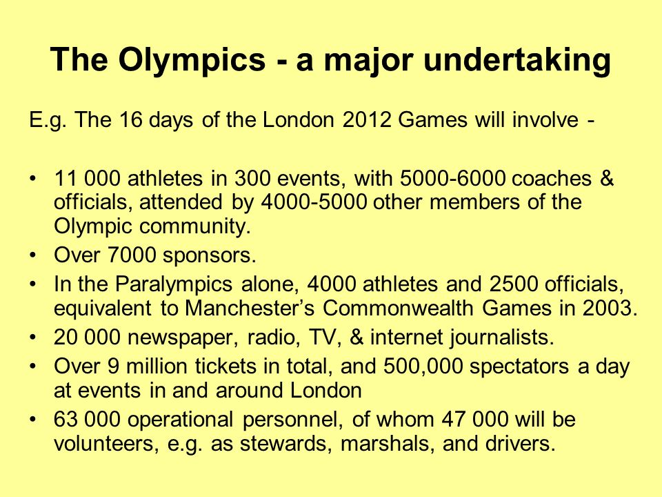 The Olympics - a major undertaking