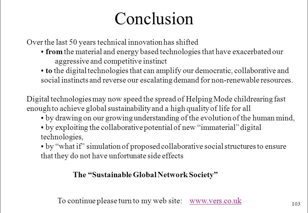 Conclusion Over the last 50 years technical innovation has shifted