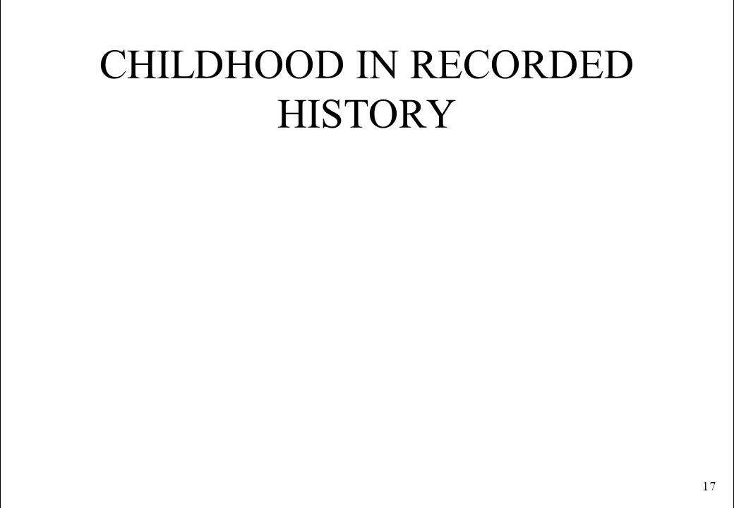 CHILDHOOD IN RECORDED HISTORY