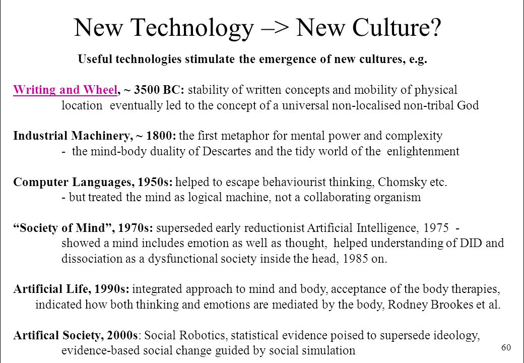 New Technology –> New Culture