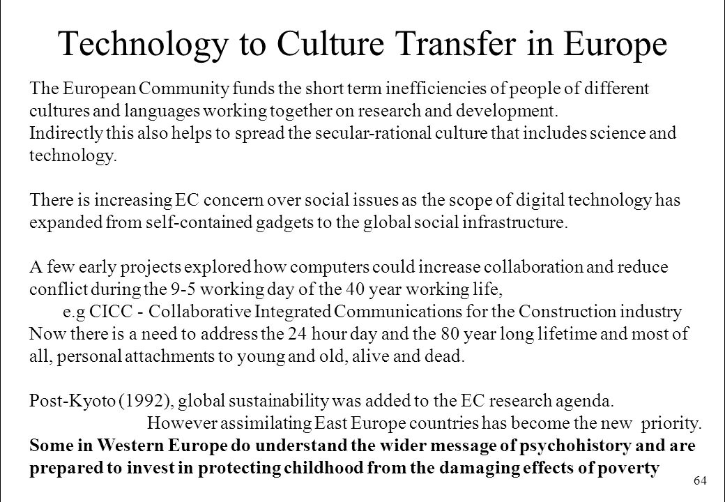 Technology to Culture Transfer in Europe