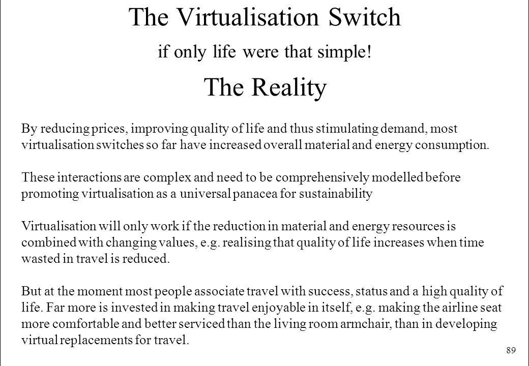 The Virtualisation Switch if only life were that simple! The Reality
