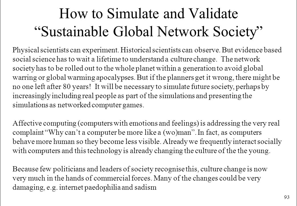 How to Simulate and Validate Sustainable Global Network Society