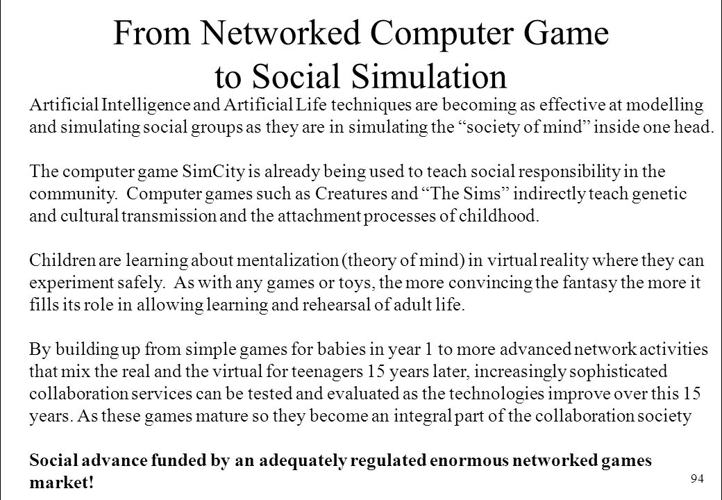From Networked Computer Game to Social Simulation