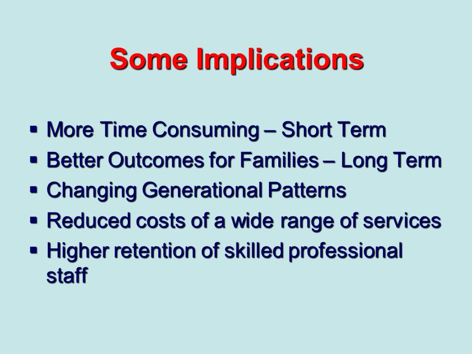 Some Implications More Time Consuming – Short Term
