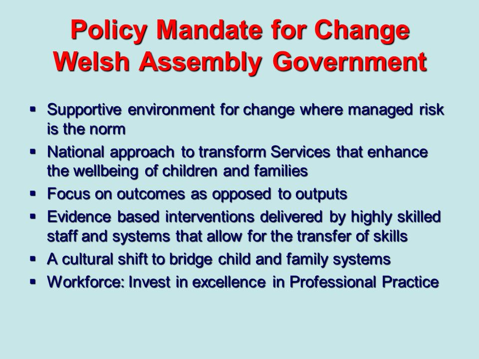 Policy Mandate for Change Welsh Assembly Government