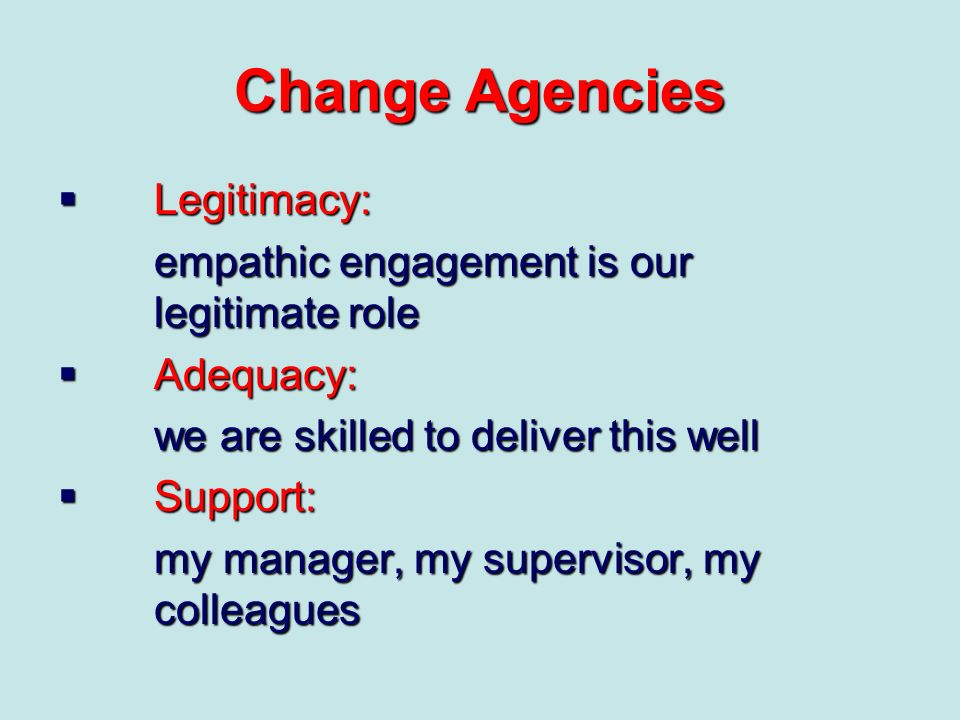 Change Agencies Legitimacy: empathic engagement is our legitimate role