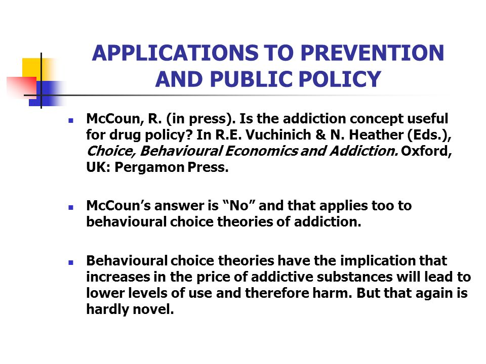 APPLICATIONS TO PREVENTION AND PUBLIC POLICY