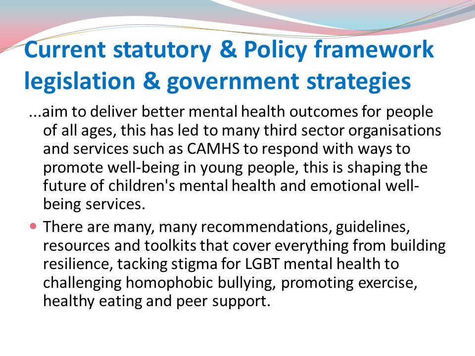 Current statutory & Policy framework legislation & government strategies
