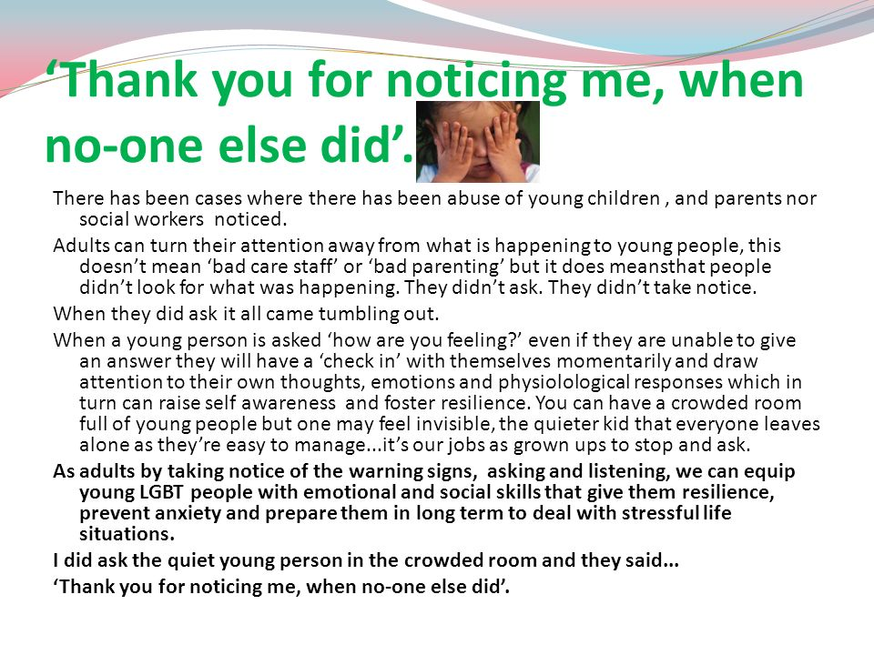 'Thank you for noticing me, when no-one else did'.