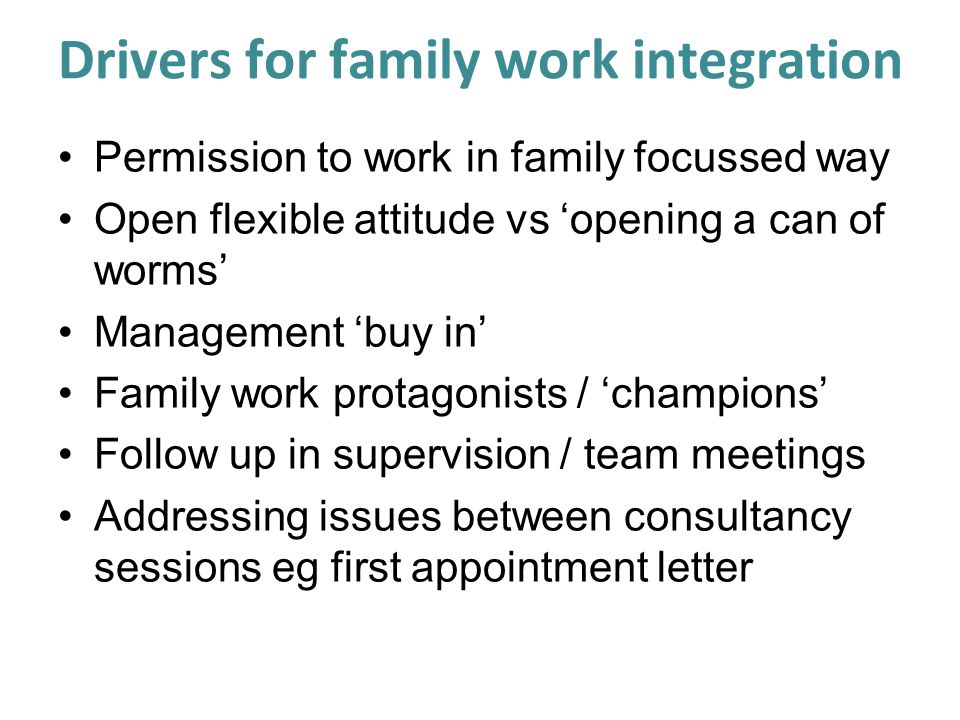 Drivers for family work integration