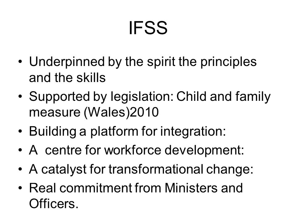 IFSS Underpinned by the spirit the principles and the skills