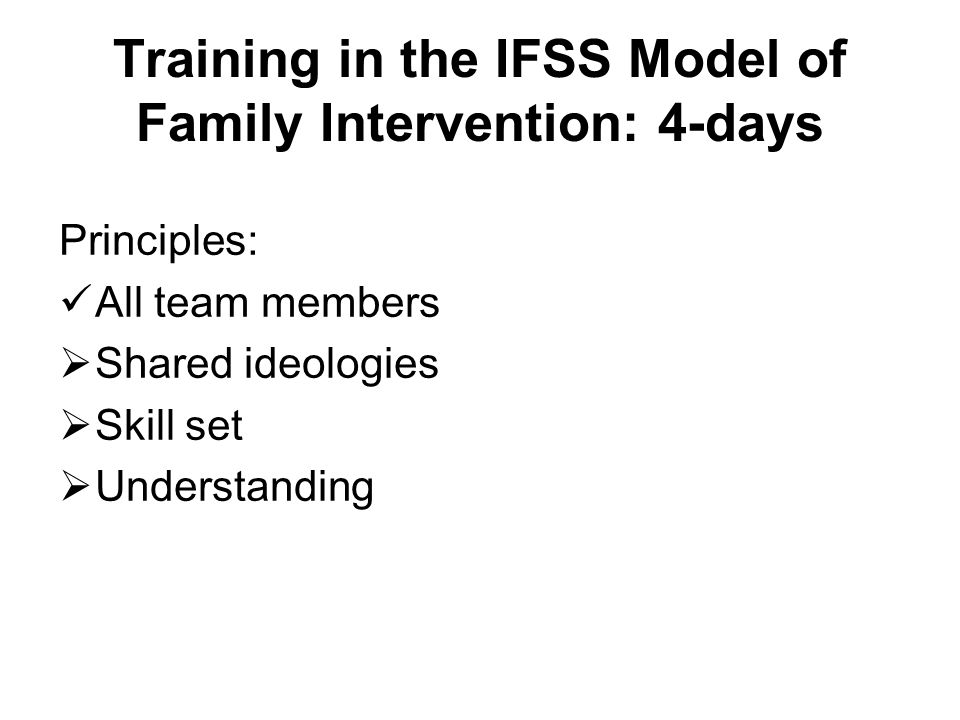 Training in the IFSS Model of Family Intervention: 4-days